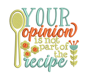 Your Opinion Isn't Part Of The Recipe