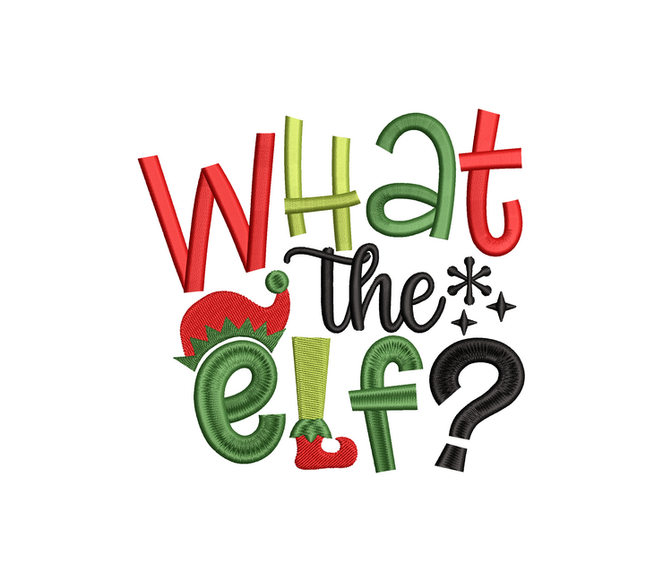 Christmas humour lettering  - what the elf? - 3 sizes