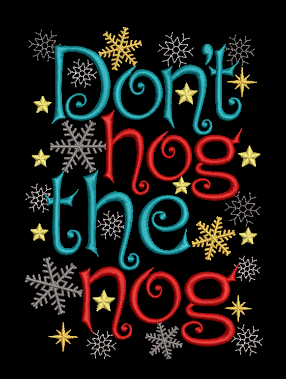 Don't hog the nog christmas embroidery machine design files 3 sizes
