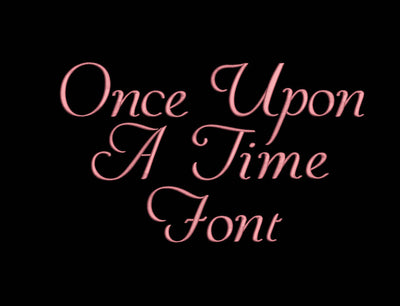 once upon a time font embroidery machine design file two sizes BX included