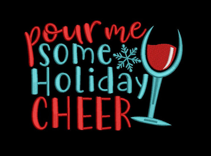 Pour me some holiday cheer christmas embroidery machine design files 3 sizes included
