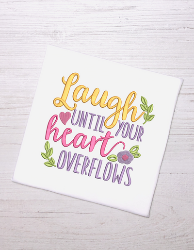 Laugh until your heart overflows quote