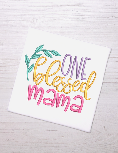 One blessed mama quote