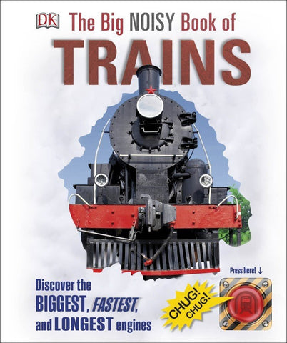 DK Big Noisy Book Of Trains The
