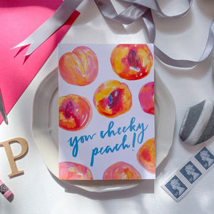 You Cheeky Peach greetings card