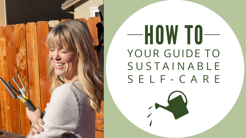 How to: Your Guide to Sustainable Self-Care