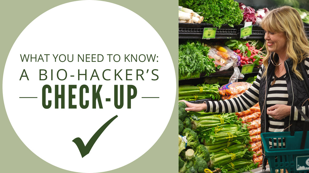 What You Need to Know: A Bio-Hacker's Check-Up