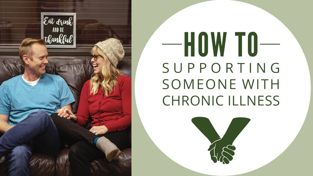 How to: Supporting Someone with Chronic Illness