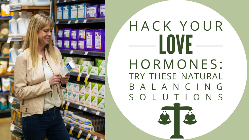 Hack Your Love Hormones: Try These Natural Balancing Solutions