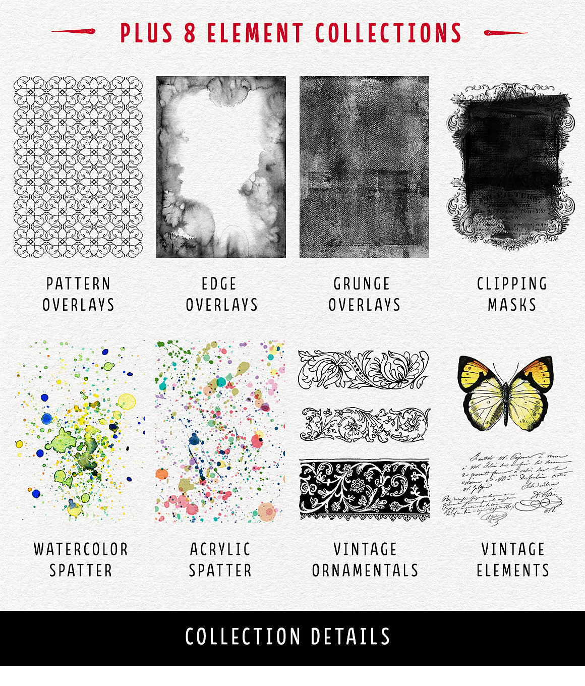 8 element collections of overlays, vintage French ephemera, patterns, ornaments, masks and more.