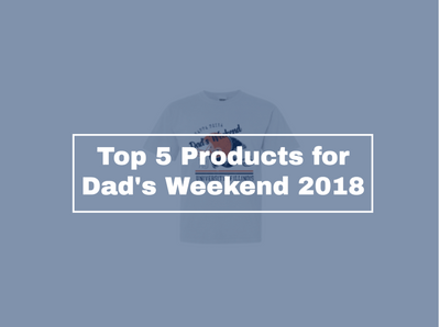 Top 5 Dad's Weekend Products of 2019