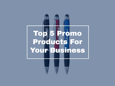 Top 5 Promo Products For Your Business