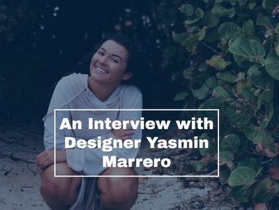 An Interview with Designer Yasmin Marrero