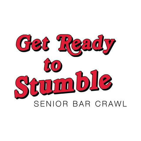 Get Ready To Stumble Bar Crawl Design - Campus Ink