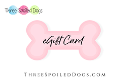 Three Spoiled Dogs eGift Card