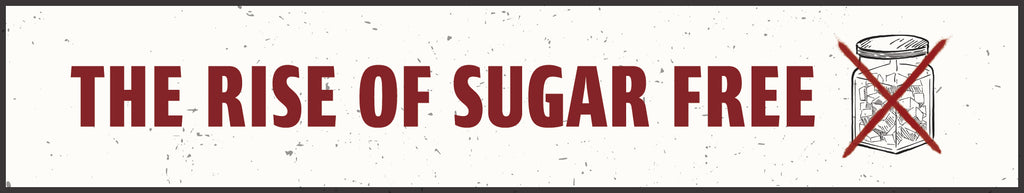 The Rise of Sugar Free