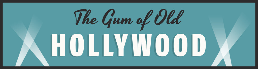 The Gum of Old Holywood