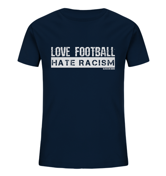 "Gegen Rechts Shirt ""LOVE FOOTBALL HATE RACISM"" Kids UNISEX Organic T-Shirt navy"