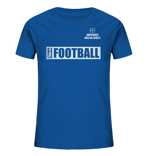 "Teamsport Shirt ""THIS IS FOOTBALL"" Kids UNISEX Organic T-Shirt blau"