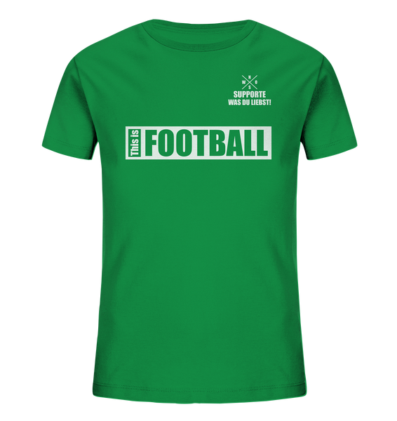 "Teamsport Shirt ""THIS IS FOOTBALL"" Kids UNISEX Organic T-Shirt grün"