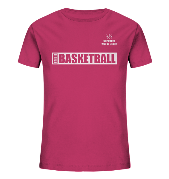 "Teamsport Shirt ""THIS IS BASKETBALL"" Organic Kids UNISEX T-Shirt himbeere"