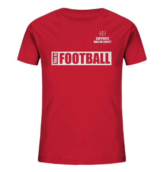 "Teamsport Shirt ""THIS IS FOOTBALL"" Kids UNISEX Organic T-Shirt rot"