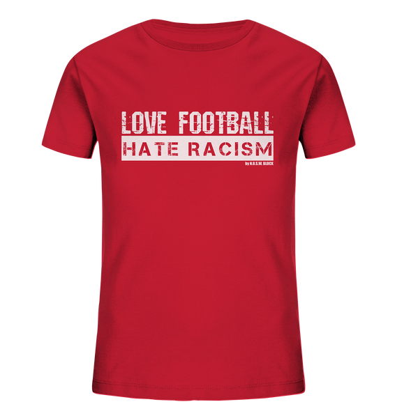 "Gegen Rechts Shirt ""LOVE FOOTBALL HATE RACISM"" Kids UNISEX Organic T-Shirt rot"