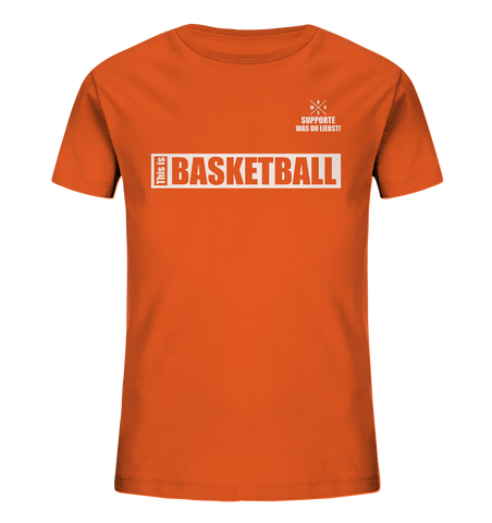 "Teamsport Shirt ""THIS IS BASKETBALL"" Organic Kids UNISEX T-Shirt orange"