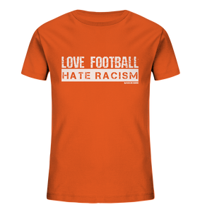 "Gegen Rechts Shirt ""LOVE FOOTBALL HATE RACISM"" Kids UNISEX Organic T-Shirt orange"