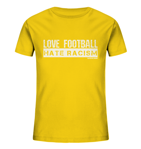 "Gegen Rechts Shirt ""LOVE FOOTBALL HATE RACISM"" Kids UNISEX Organic T-Shirt gelb"
