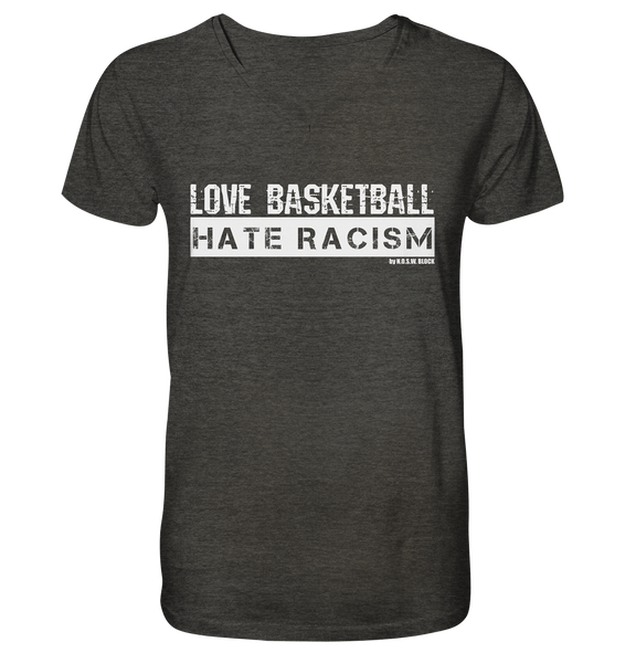 "Gegen Rechts Shirt ""LOVE BASKETBALL HATE RACISM"" Männer Organic V-Neck T-Shirt dark heather grau"