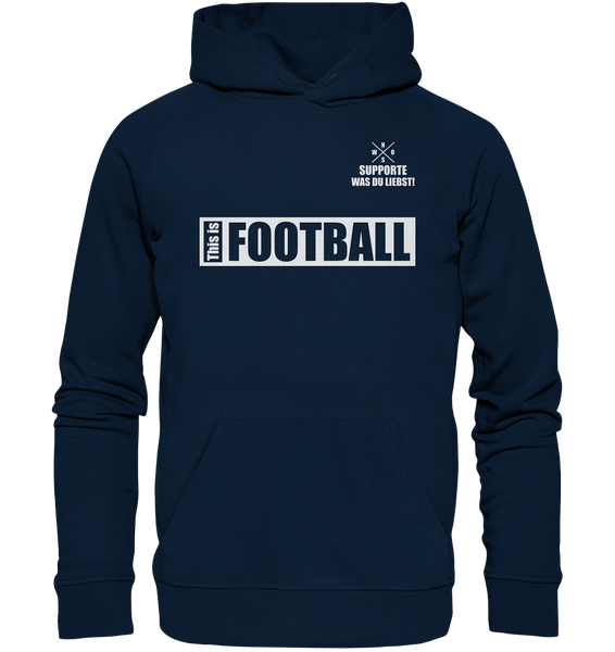 "Teamsport Hoodie ""THIS IS FOOTBALL"" Männer Organic Hoodie navy"