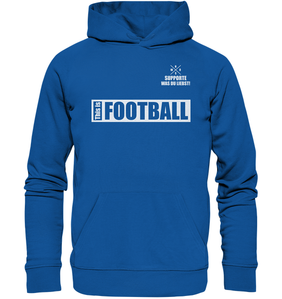 "Teamsport Hoodie ""THIS IS FOOTBALL"" Männer Organic Hoodie blau"