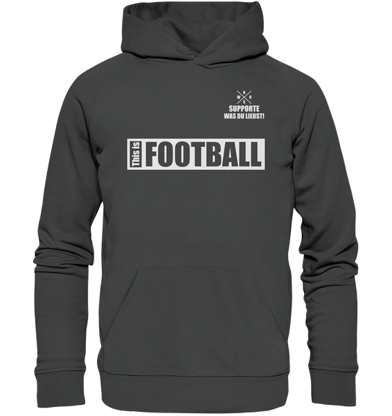 "Teamsport Hoodie ""THIS IS FOOTBALL"" Männer Organic Hoodie anthrazit"