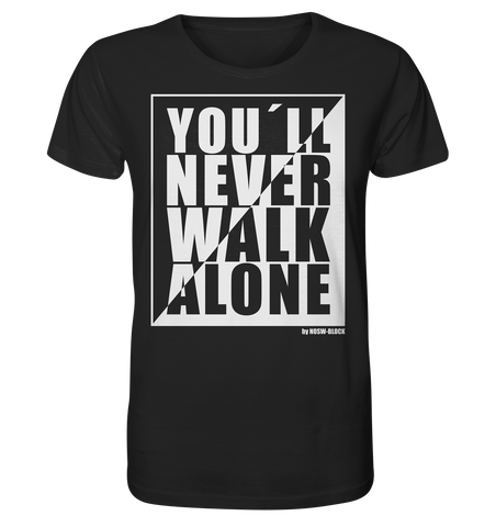"Fanblock Shirt ""YOU`LL NEVER WALK ALONE"" Männer Organic T-Shirt schwarz"