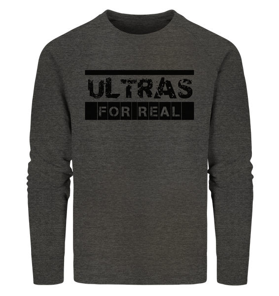 "Ultras Sweater ""ULTRAS FOR REAL"" beidseitig bedrucktes Männer Organic Sweatshirt dark heather grau"