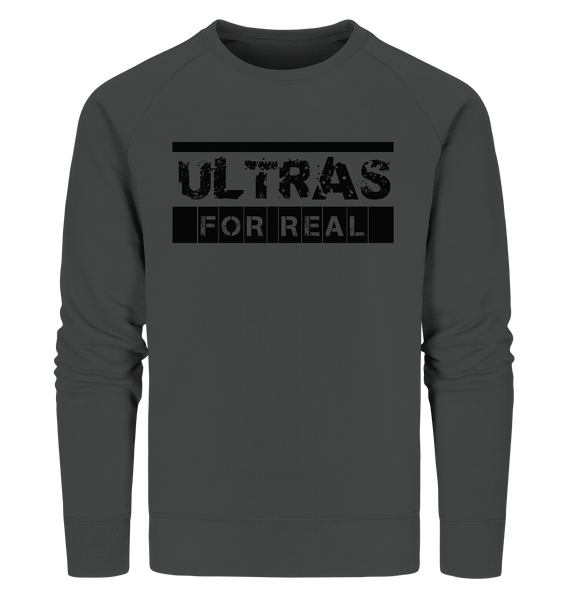 "Ultras Sweater ""ULTRAS FOR REAL"" beidseitig bedrucktes Männer Organic Sweatshirt anthrazit"