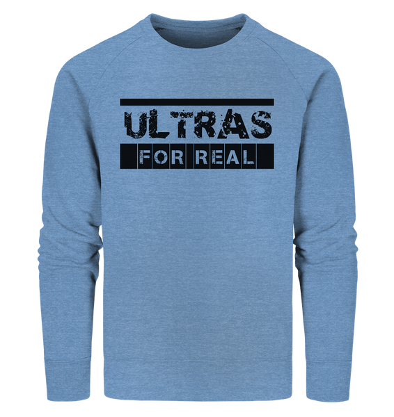 "Ultras Sweater ""ULTRAS FOR REAL"" beidseitig bedrucktes Männer Organic Sweatshirt mid heather blau"