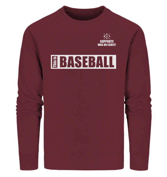 "Teamsport Sweater ""THIS IS BASEBALL"" Männer Organic Sweatshirt weinrot"