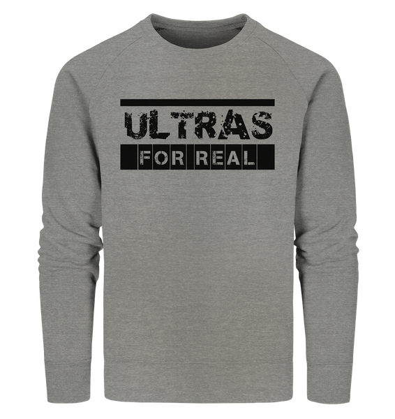 "Ultras Sweater ""ULTRAS FOR REAL"" beidseitig bedrucktes Männer Organic Sweatshirt mid heather grau"