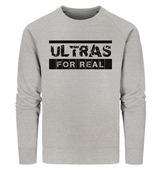 "Ultras Sweater ""ULTRAS FOR REAL"" beidseitig bedrucktes Männer Organic Sweatshirt heather grau"