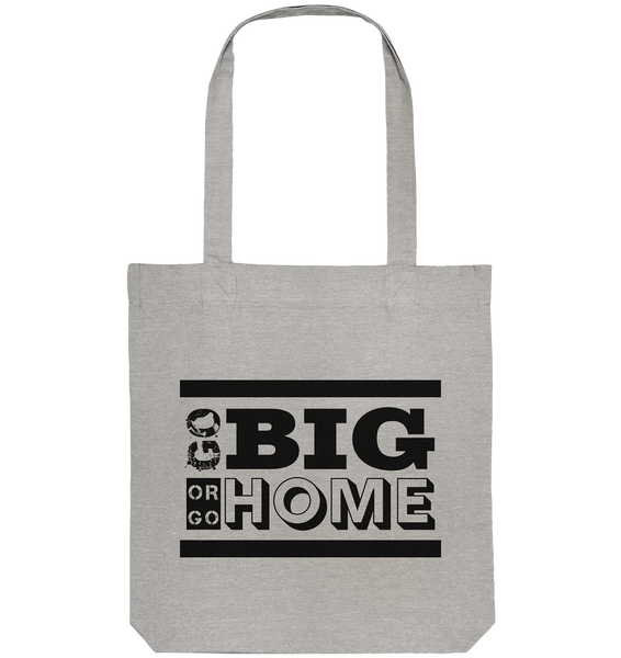 "Fanblock Tote-Bag ""GO BIG OR GO HOME"" Organic Baumwolltasche heather grau"