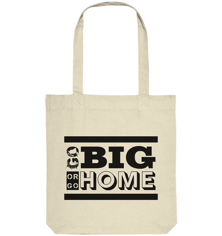 "Fanblock Tote-Bag ""GO BIG OR GO HOME"" Organic Baumwolltasche natural"