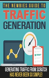 The Newbies Guide To Traffic Generation EBook