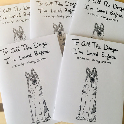 To All The Dogs I've Loved Before Zine