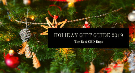 Holiday Gift Guide 2019: The Best CBD Buys