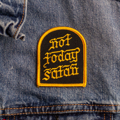 Not today Satan - Embroidered Patch