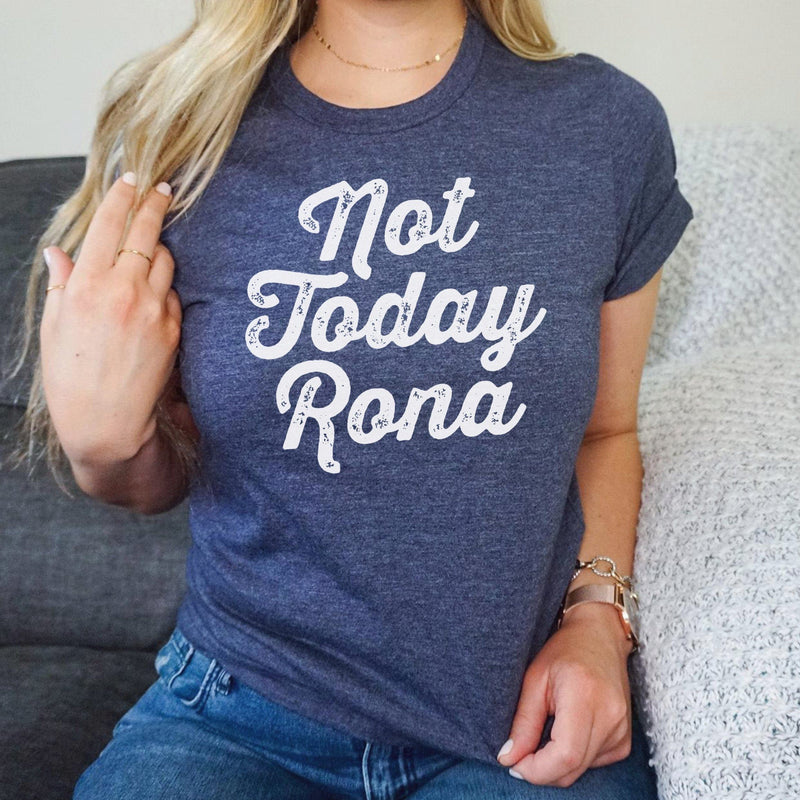 Not today rona white cursive distressed graphic on women's heather blue t-shirt on female model