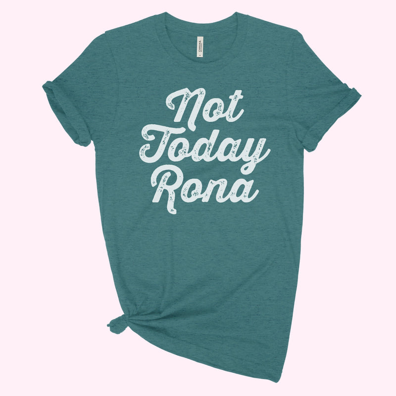 Not Today Rona Graphic Tee