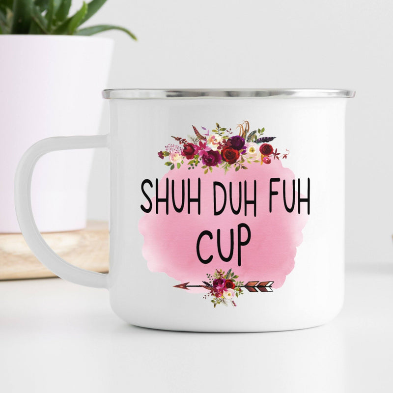 "Shuh-duh-fuh-cup White Enamel Camp Mug with silver rim with pink flowered graphic that reads ""Shu-duh-fuh-cup"""